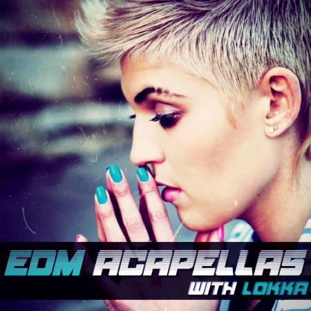 EDM Acapellas With Lokka - Samples & Loops - Splice Sounds