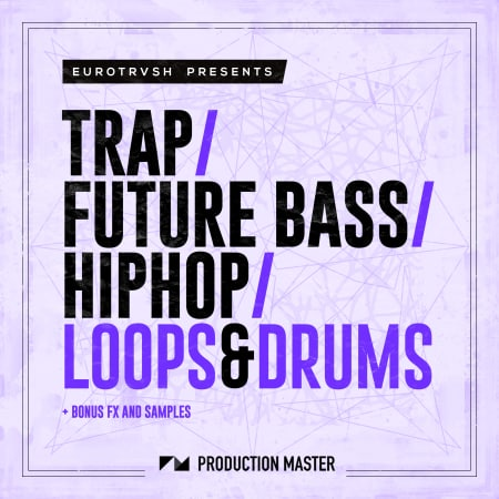 Trap, Future Bass & Hip Hop: Loops & Drums - Samples & Loops