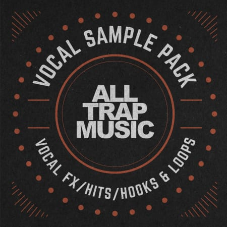All Trap Music Vocal Pack - Samples & Loops - Splice Sounds