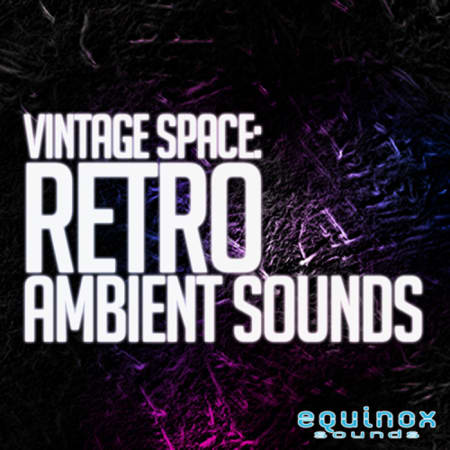 Vintage Space: Retro Ambient Sounds - Samples & Loops - Splice
