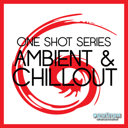 One-Shot Series: Ambient & Chillout - Samples & Loops - Splice