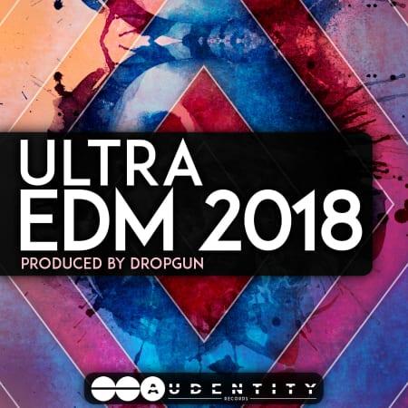 Ultra EDM 2018 - Samples & Loops - Splice Sounds