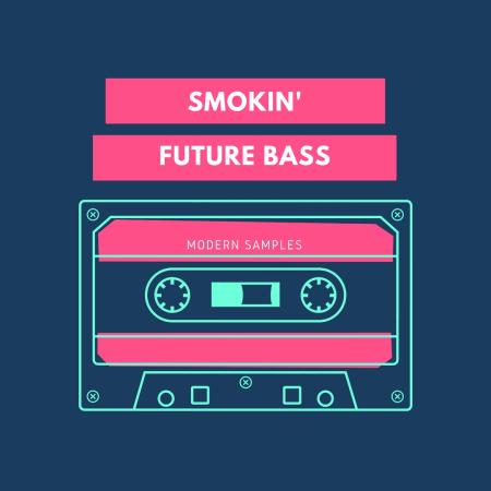Modern Samples - Smokin' Future Bass - Samples & Loops - Splice