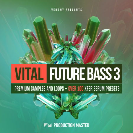 Vital Future Bass 3 - Samples & Loops - Splice Sounds
