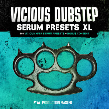 Vicious Dubstep Serum Presets XL - Samples & Loops - Splice