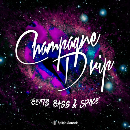 Champagne Drip - Beats, Bass & Space - Samples & Loops - Splice