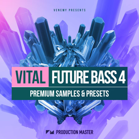 Vital Future Bass 4 - Samples & Loops - Splice Sounds