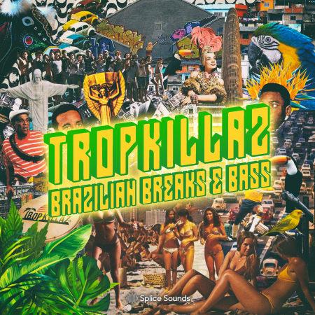 Tropkillaz Brazilian Breaks & Bass - Samples & Loops - Splice