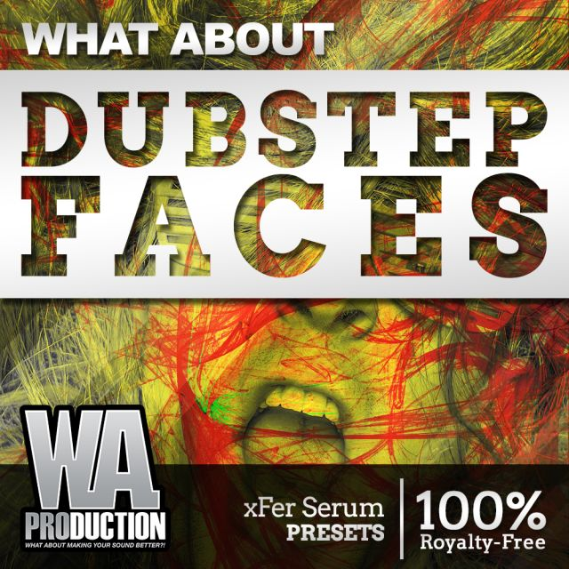 Dubstep Faces are HERE! 63 xFer Serum Presets + FL Studio