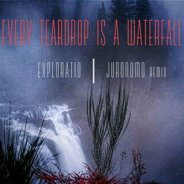 Coldplay Every Teardrop Is A Waterfall Exploratio X Juronomo