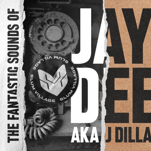Firestarters: The Fantastic Sounds of Jay Dee aka J Dilla