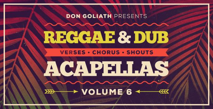 Don Goliath - Reggae & Dub Acapellas Vol. 6 - Samples & Loops - Splice