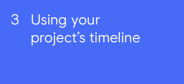 Using your project's timeline